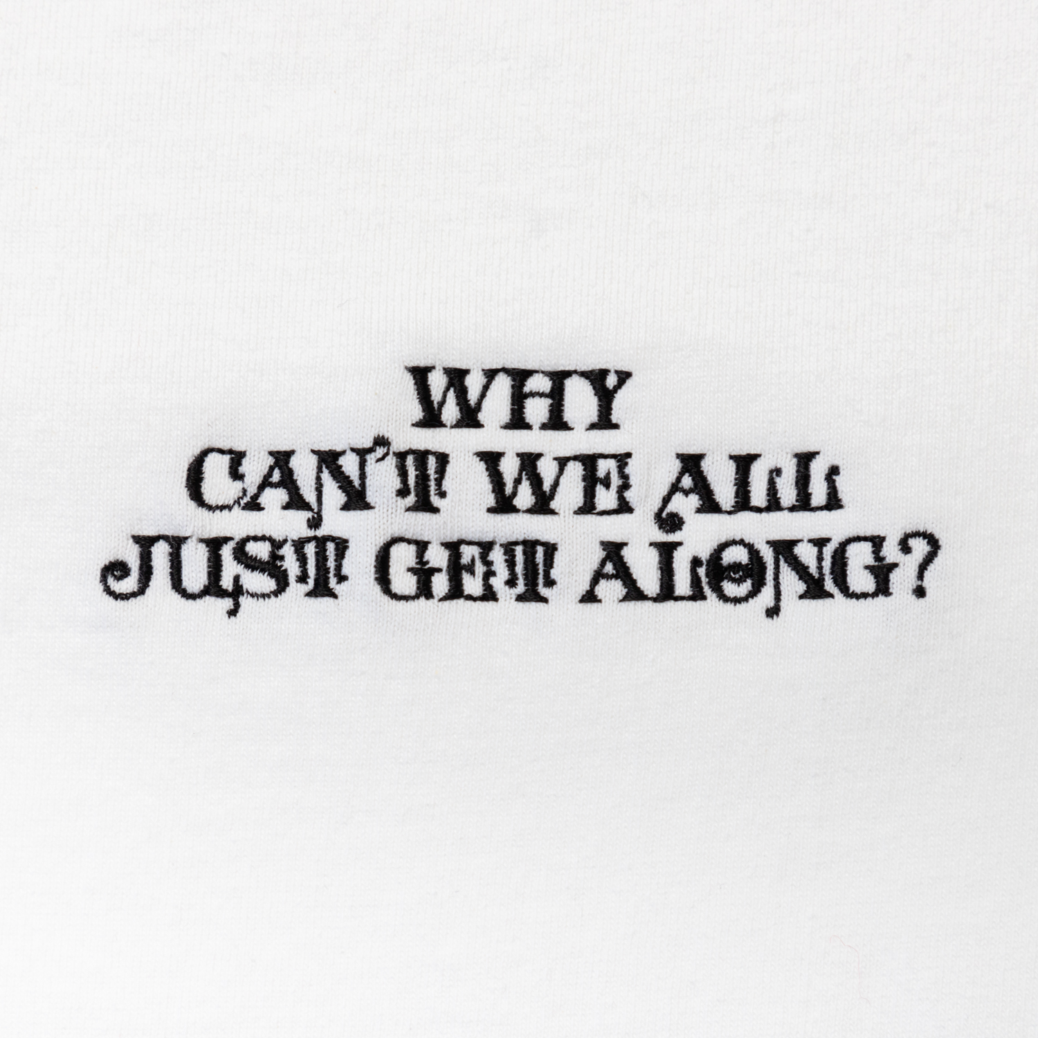 WHY CAN'T WE ALL JUST GET ALONG? designed by Jerry UKAI